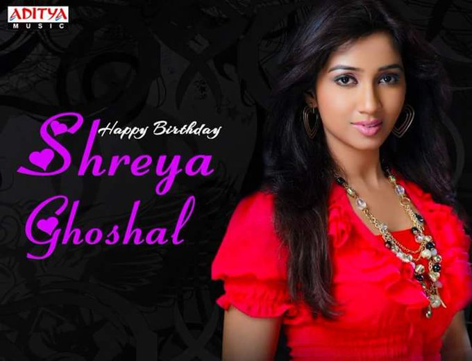 Shreya Ghoshal  A Very Happy Birthday!
