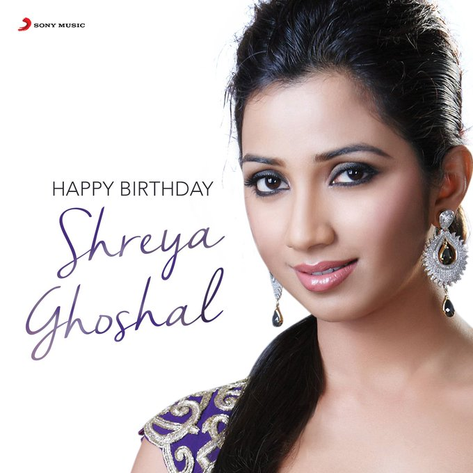 Happy birthday to the queen of music Shreya Ghoshal.