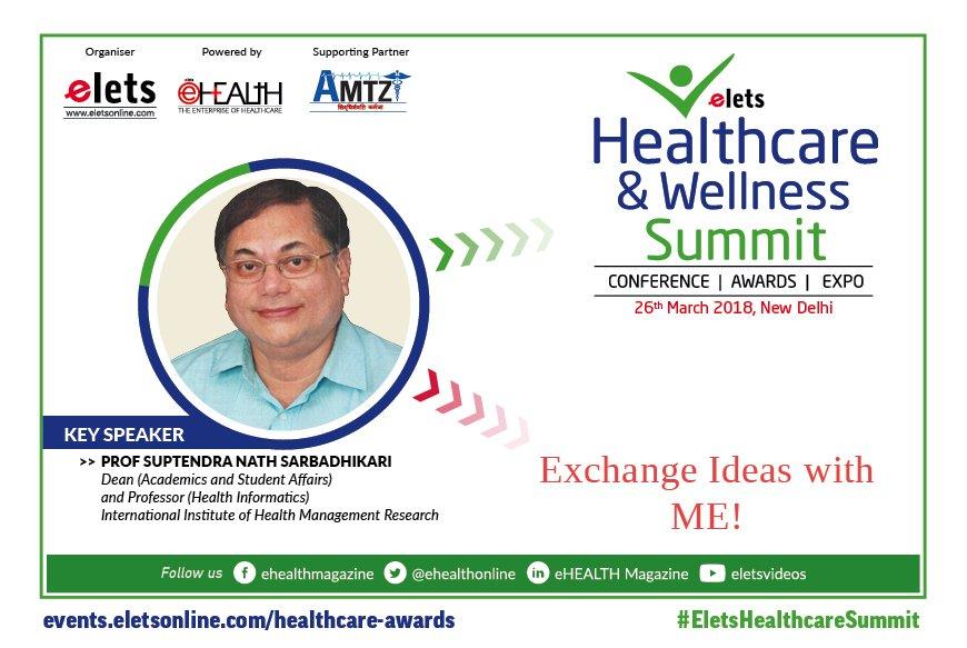 test Twitter Media - .@eletsonline welcomes @supten, Dean (Academics and Student Affairs) and Professor (Health Informatics), @IIHMRDelhi as Key Speaker at Healthcare & Wellness Summit, 2018. Visit: https://t.co/jYBX7iE78O @MoHFW_INDIA @moayush @SAVDAGREAT @Nilender89 @1731PAL #EletsHealthcareSummit https://t.co/70VpRk1YYW