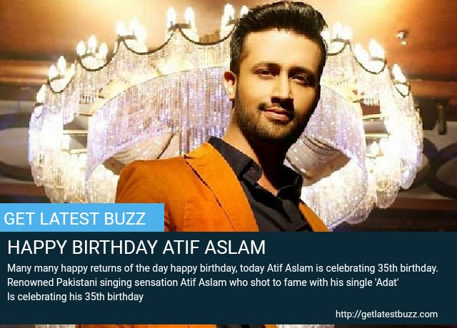 HAPPY BIRTHDAY TO ATIF ASLAM