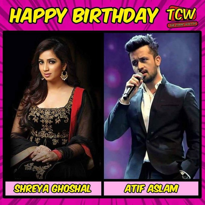 Wishing the talented singers Shreya Ghoshal and Atif Aslam a very happy birthday.