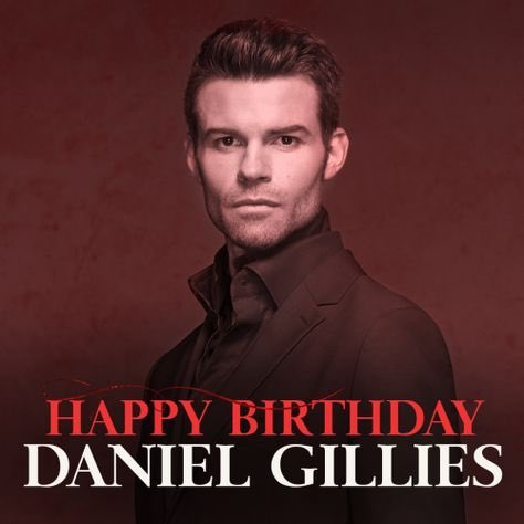 Happy birthday Daniel Gillies