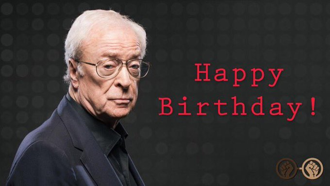 Happy Birthday, Sir Michael Caine! The legendary British actor turns 85 today!