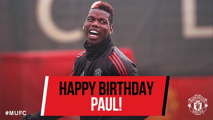 HAPPY BIRTHDAY PAUL POGBA