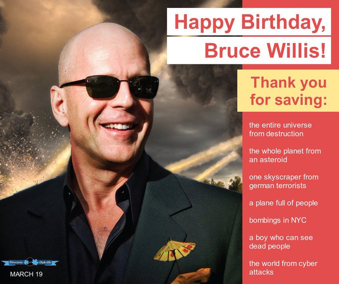 Happy Birthday, Bruce Willis!  Born March 19, 1955.  Yippee ki-yay, m----------! :-)