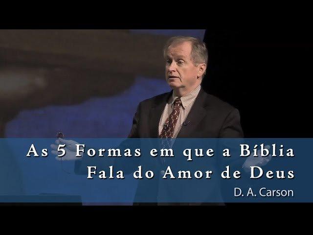 As 5 Formas em que a Bíblia Fala do Amor de Deus – D.A. Carson [O Deus Presente9/14] https://t.co/kMs3ayMSt3 https://t.co/l4g8tbKQcv