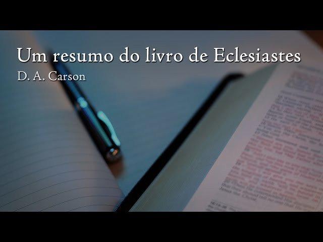 Um resumo do livro de Eclesiastes – D.A. Carson [O Deus Presente6/14] https://t.co/hoSfklgvWK https://t.co/P3uSem2qoL