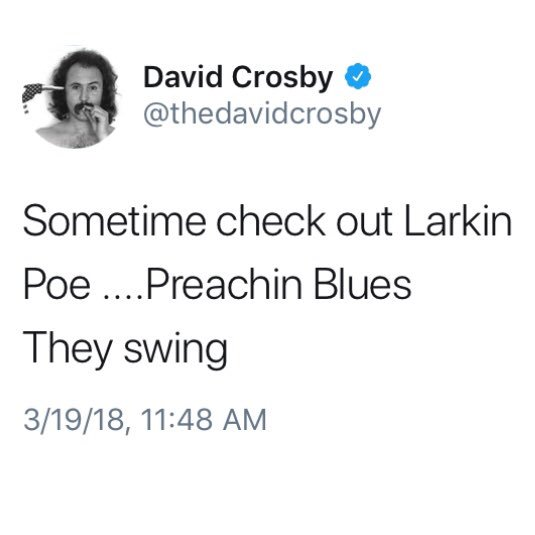 RT @LarkinPoe: Dang. This just made our day! Thank you for the love, @thedavidcrosby ???????? https://t.co/pnU6vCRyTg
