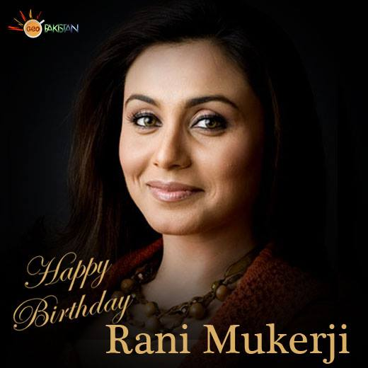 May your all wishes be met, now and always. Happy Birthday Rani Mukerji!