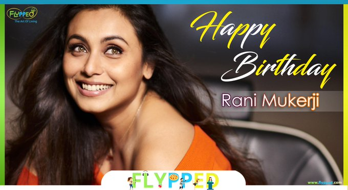 Happy Birthday Rani Mukerji