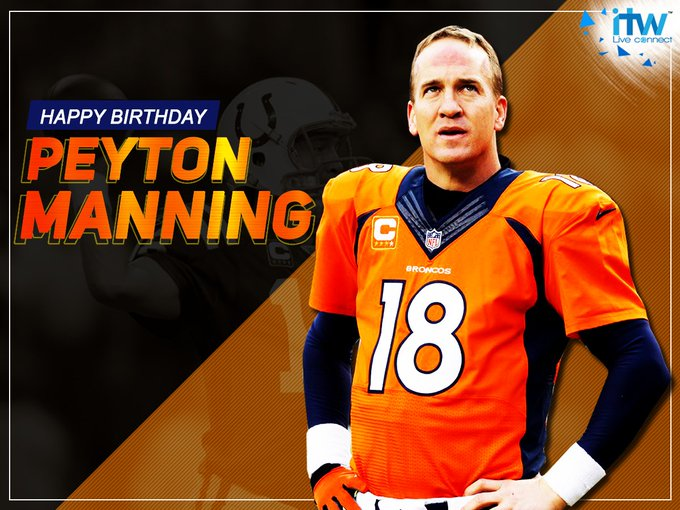 """Wishing legend Peyton Manning a very Happy Birthday! \""""The Sheriff\"""" turns 42 today!"""