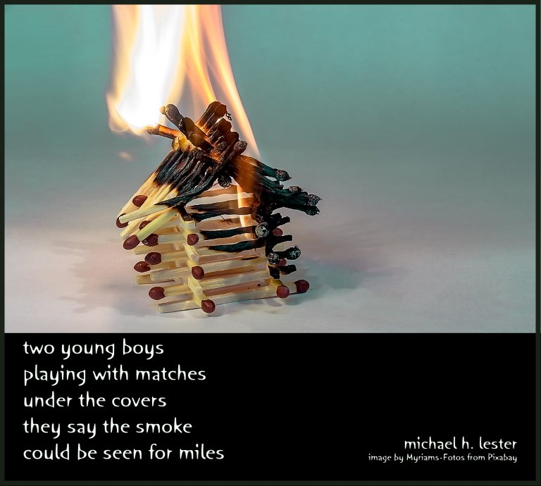 #tanka #kyoka #haiku #senryu #haiga #micropoetry #poetry  two young boys playing with matches under the covers they say the smoke could be seen for miles https://t.co/u2LdPDRp85