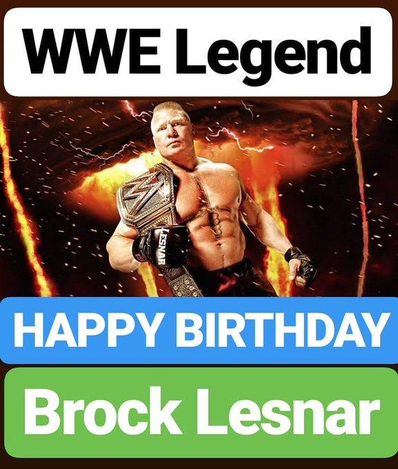 HAPPY BIRTHDAY  Brock Lesnar WWE LEGEND