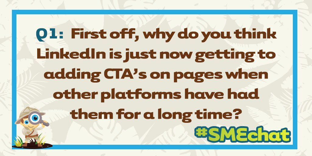 Q1. First off, why do you think @LinkedIn is just now getting to adding CTA's on pages when other platforms have had them for a long time? -Jen #smechat https://t.co/Zz8Z47LFNs