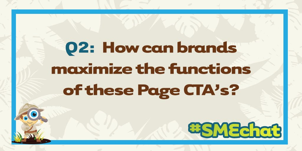 Q2. How can brands maximize the functions of these Page CTA's? -Jen #smechat https://t.co/JWqOp1inV5