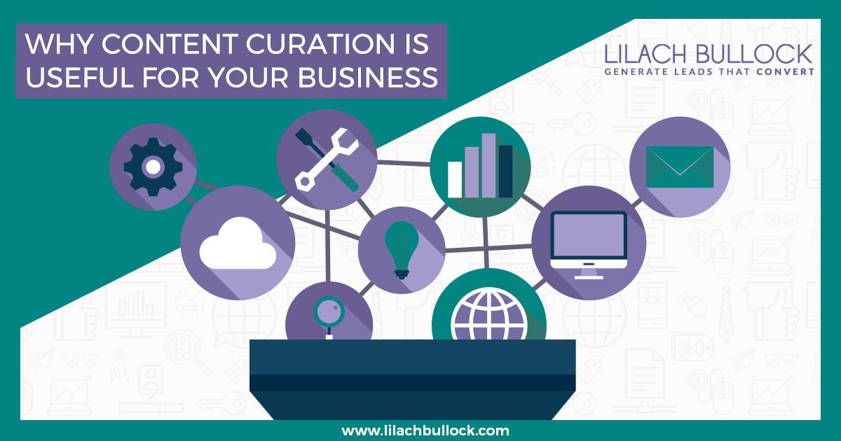 Why content curation is useful for your business & how to leverage it