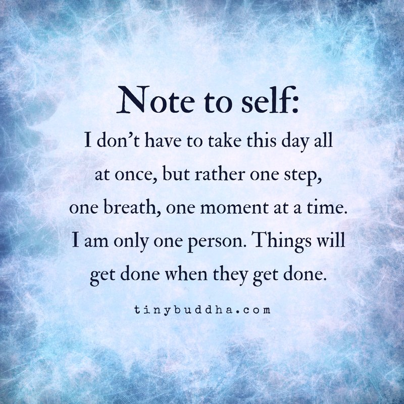 Note to self: I don't have to take this day all at once, but rather one step, one breath, one moment at a time. I am only one person. Things will get done when they get done. https://t.co/Qc3PkHS1zE