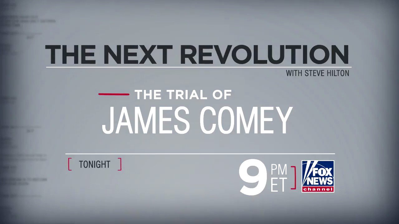 TONIGHT on @NextRevFNC, @SteveHiltonx puts James @Comey on trial - Tune in at 9p ET on Fox News Channel! https://t.co/QAJsDWKK71