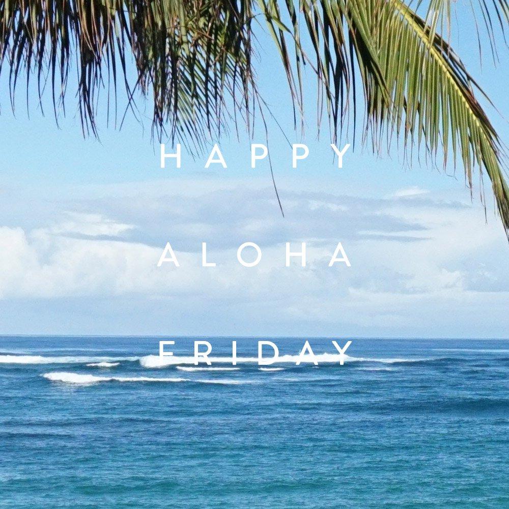 #AlohaFriday
