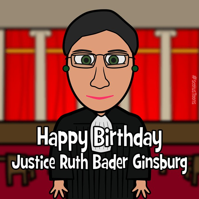 Happy Birthday Justice Ruth Bader Ginsburg!