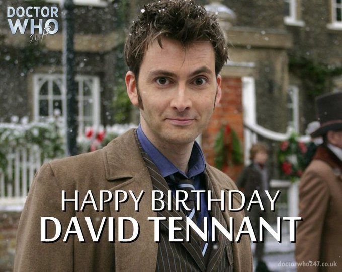 Happy Birthday to David Tennant, the brilliant Tenth Doctor!   Allons-y!