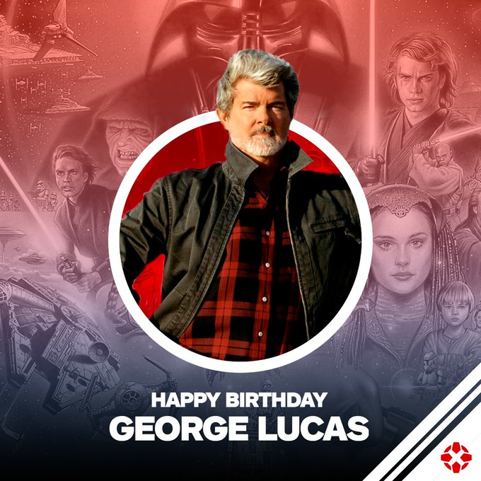 Happy Birthday to the father of Star Wars , George Lucas!