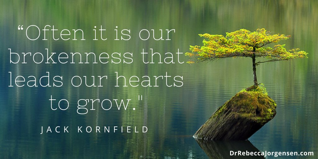 """""""Often it is our brokenness that leads our hearts to grow."""