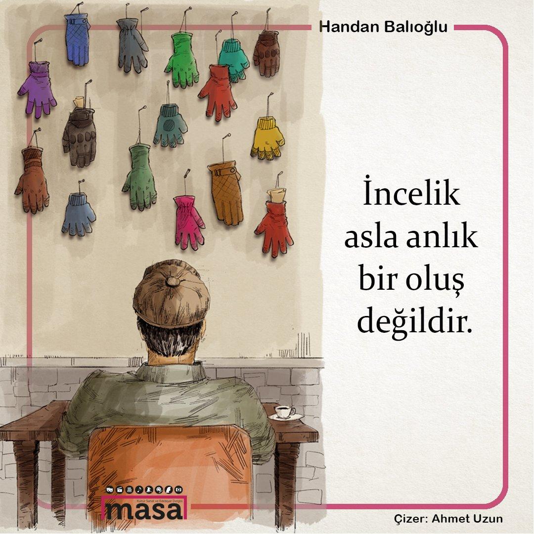 İncelik asla anlık bir oluş değildir.  Handan Balıoğlu #MasaDergi @handanbali https://t.co/9zL44X6iF5