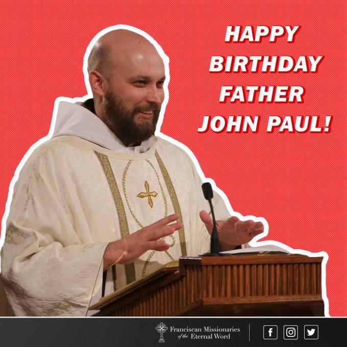Happy Birthday Fr. John Paul!