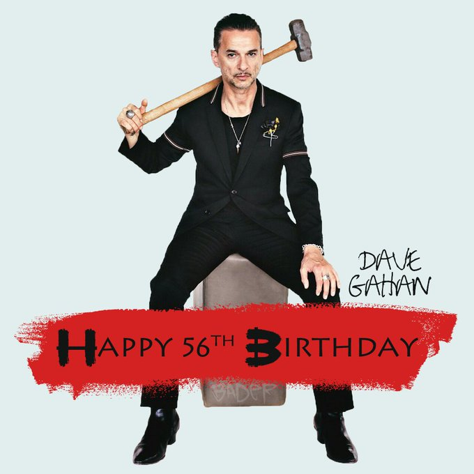 ¡Happy Birthday Dave Gahan! 56 years and more yet to come.