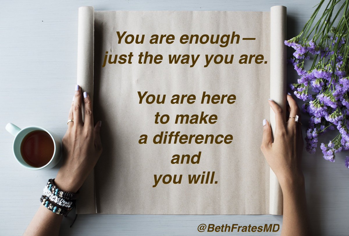 RT @BethFratesMD: You are enough.  #TuesdayThoughts #selfcare #confidence #selflove #selfrespect #LovingKindness https://t.co/eMyWK5eTWM