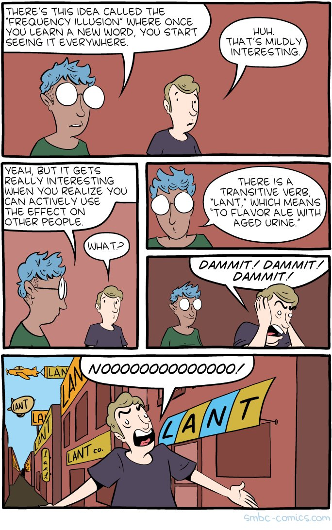 "test Twitter Media - Lant: The ""Frequency Illusion"", introduced here in 2005, has made the big time in today's SMBC: The aftercomic: The mouseover title: """"I found out about 'lant' on the lovely podcast, Lexicon Valley, by the always-brilliant John McWhorter."" Arnold… https://t.co/X6HNVVcbFt https://t.co/dgGShaUAUL"