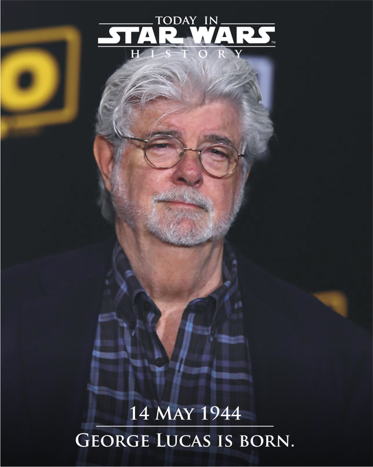 14 May 1944 Happy birthday George Lucas! Thank you, for everything.