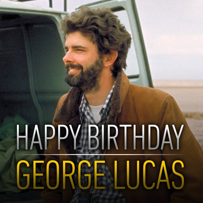 Thank the Maker! A very happy birthday to George Lucas. message us your birthday wishes!