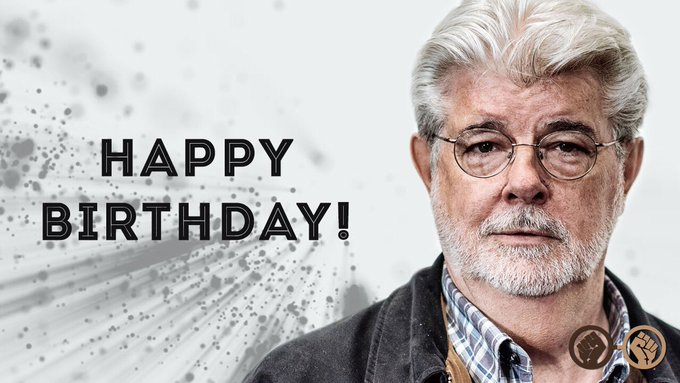 Happy Birthday, George Lucas! The man who gave us \Star Wars\ & \Indiana Jones\ turns 74 today!