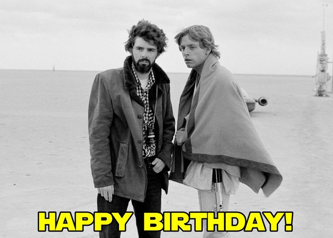 "Happy Birthday to ""The Maker\"", George Lucas!!"