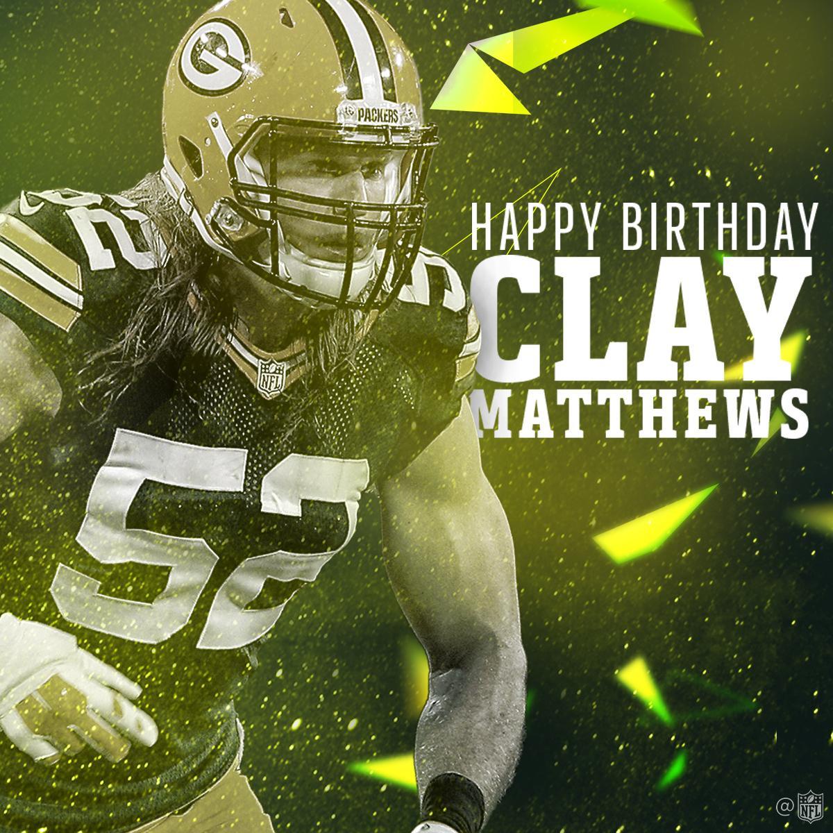 Join us in wishing @packers LB @ClayMatthews52 a Happy Birthday! �� https://t.co/zRhKtGhNux