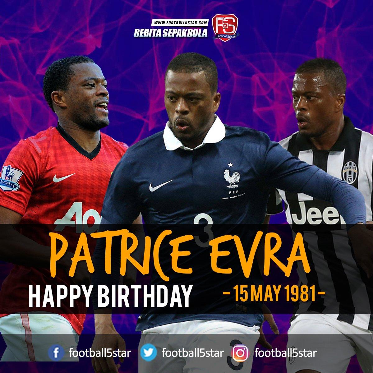 Happy Birthday Patrice Evra 15 May 1981