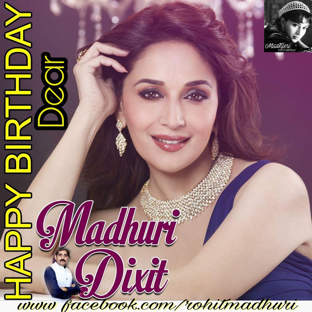 Wishing the Gorgeous Madhuri Dixit - A Very Happy Birthday !! I am a die hrt  fan of u