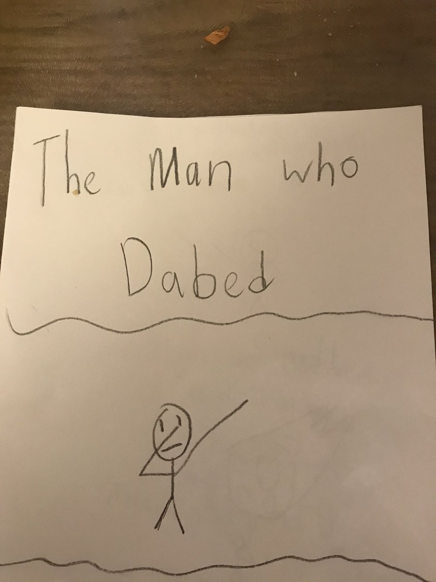 RT @Tupp_Ed: My son is writing books for himself.  This is   The Man Who Dabed https://t.co/mu5OpFB5sS