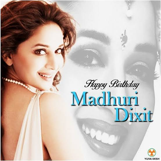 Happy Birthday Bollywood Diva Madhuri Dixit