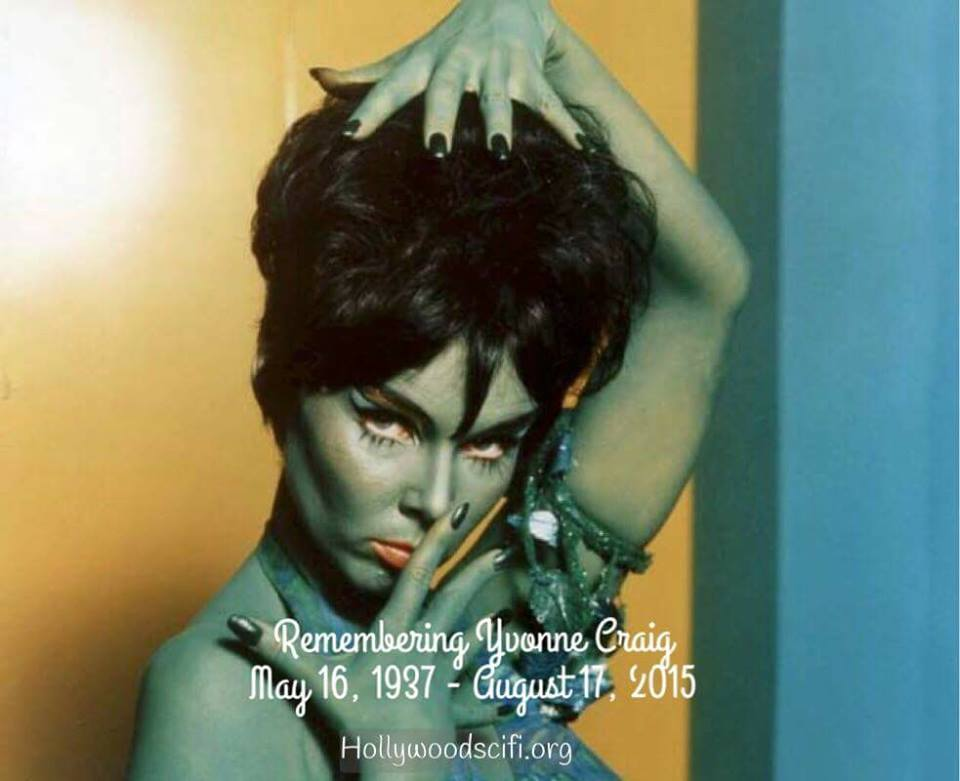 Happy TOSS Birthday to Yvonne Craig. And R.I.P.