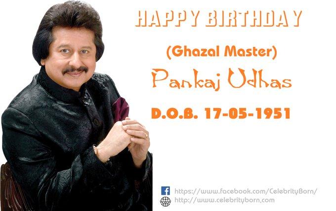 Happy Birthday to Pankaj Udhas   About: