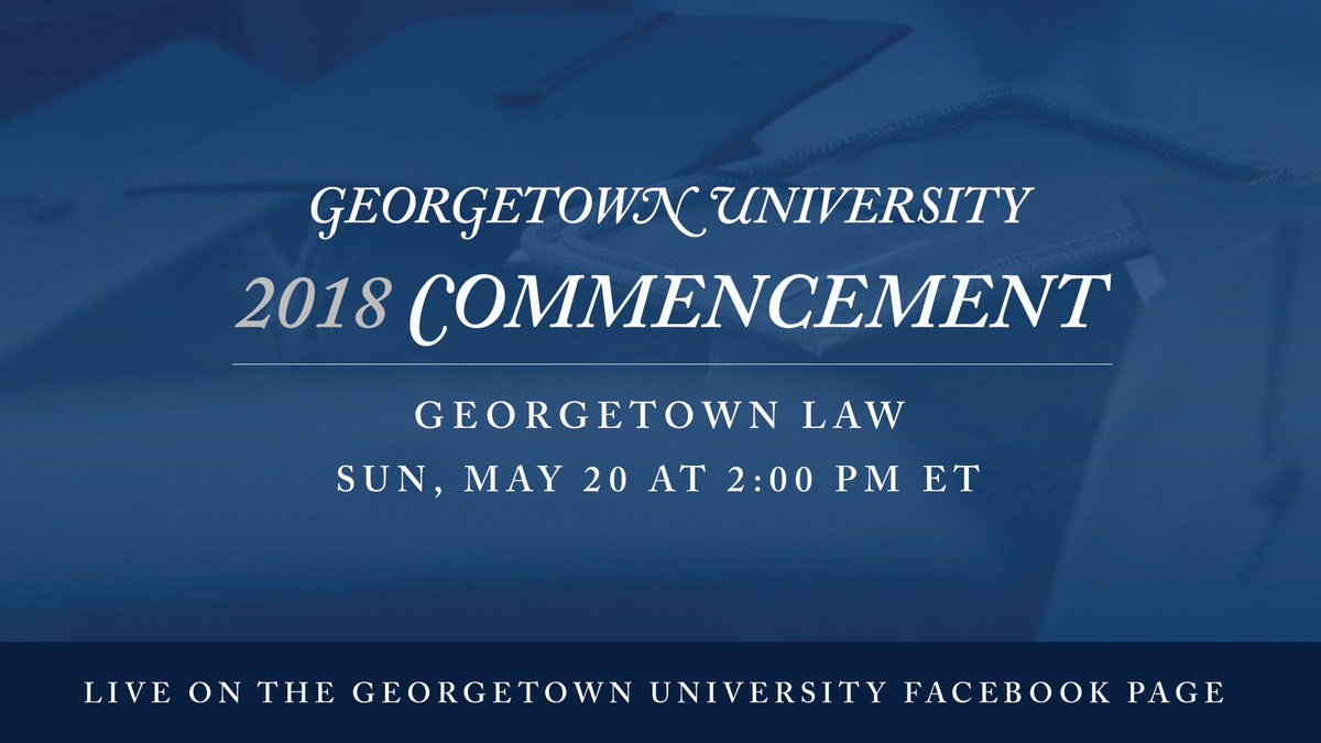 We're LIVE now with the @GeorgetownLaw Commencement Ceremony over on Facebook! https://t.co/2YSSNlulVy https://t.co/35EfFfIVkh