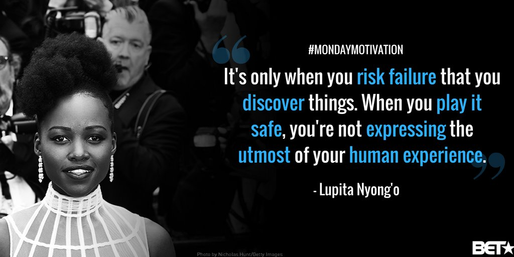 What risk have you been afraid to take? Try taking it this week! #MondayMotivation via @Lupita_Nyongo https://t.co/SKTSph1yv2