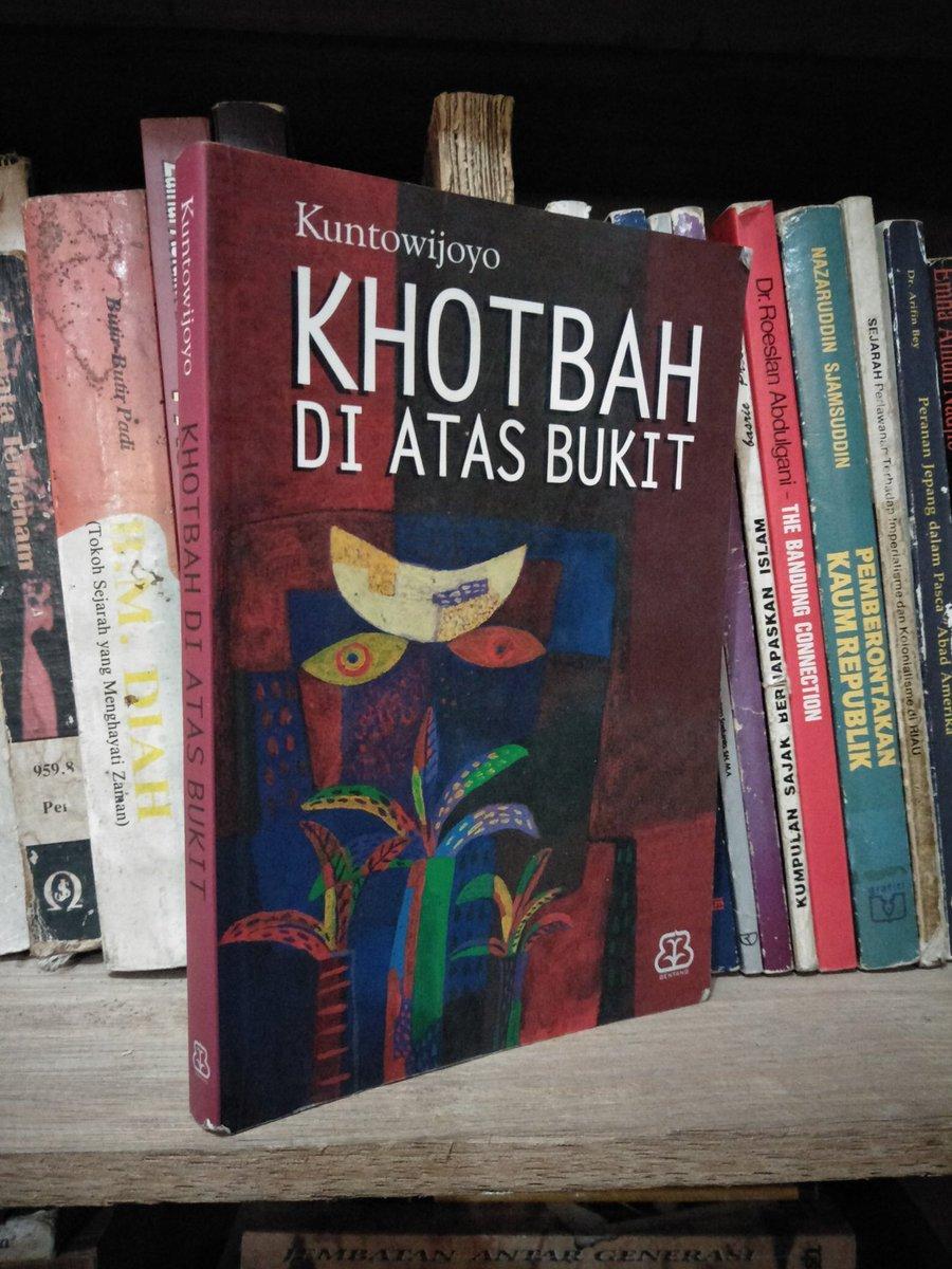 Buku Lawas> Khotbah Di Atas Bukit.  Oleh; Kuntowijoyo.  Tahun 1997. 262 Halaman.  Harga 125.000. Minat? https://t.co/ebkVR2uWF9