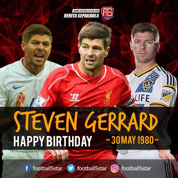 Happy Birthday Steven Gerrard 30 May 1980.