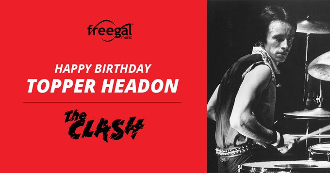 "Happy Birthday, Nicholas ""Topper\"" Headon, drummer for The Clash!"