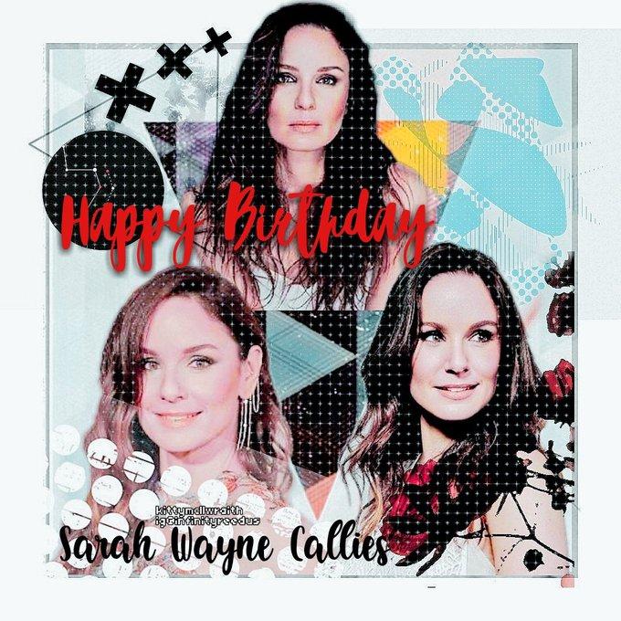HAPPY BIRTHDAY TO SARAH WAYNE CALLIES!