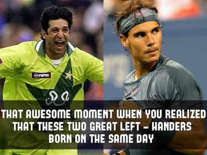 Two sports, Two Great Left-Handed Legends; Happy birthday Wasim Akram & Rafael Nadal
